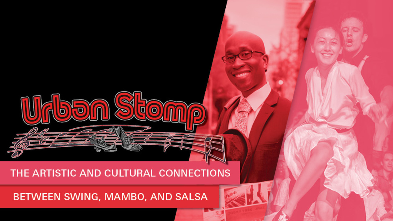 Talk: ¡Urban stomp! The Artistic and Cultural Connections between Swing, Mambo, and Salsa